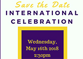 The international celebration will be held on Wednesday, May 16th 2018 at 2:30pm in the Campus Center Ballroom.