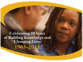 Celebrating 50 years of Building Knowledge and Changing Lives. 1965-2015