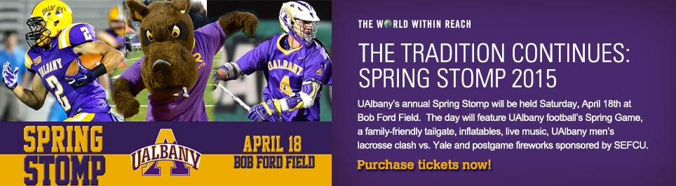 The Tradition Coninues: Spring Stomp 2015. UAlbany's annual Spring Stomp will be held Saturday, April 18th at Bob Ford Field. The day will feature UAlbany football's Spring Game, a family friendly tailgate, inflatables, live music, UAlbany men's lacrosse clash vs. Yale and postgame fireworks sponsored by SEFCU