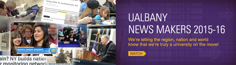 UAlbany News Makers 2015-16. We're letting the region, nation and world know that wer're truly a university on the move! Watch.