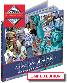 Book cover for A Century of Service: The Story of CSEA's First 100 Years