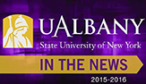 UAlbany In the News 2015-16