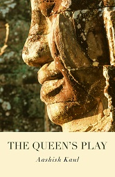 The Queens Play by Aashish Kaul