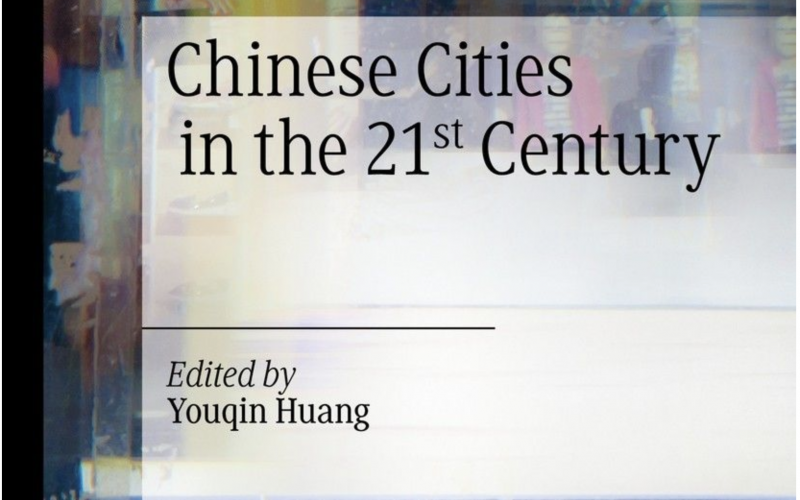 Chinese Cities in the 21st Century cover edited by Prof. Youqin Huang