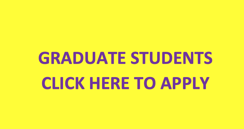 Graduate students click here to apply