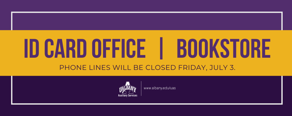 ID card office and Bookstore phone lines will be closed Friday, July 3rd. Purple text on gold banner with purple background.