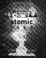 Atomic Sake