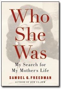 Who She Was: A Son's Search for His Mother's Life