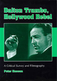 Dalton Trumbo, Hollywood Rebel by Peter Hanson