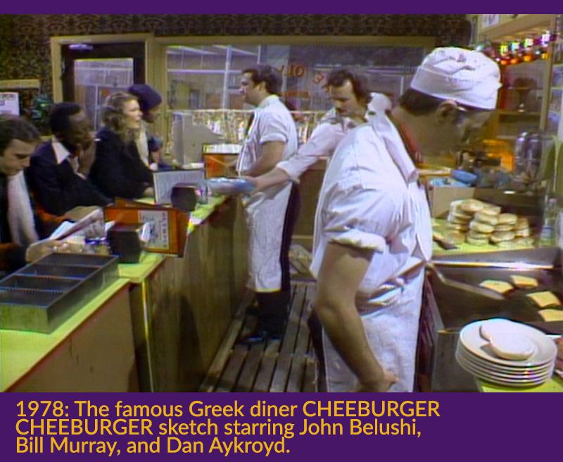 1978 The famous Greek diner CHEEBURGER CHEEBURGER sketch starring John Belushi, Bill Murray, and Dan Aykroyd.